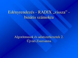 """Edényrendezés - RADIX """"vissza"""" - bináris számokra"""