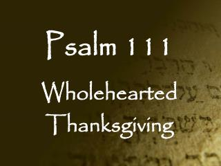 Psalm 111 Wholehearted Thanksgiving