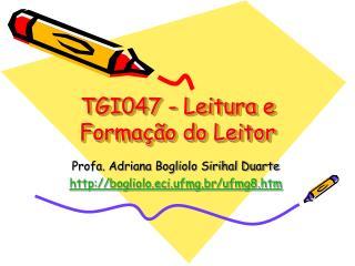 TGI047 - Leitura e Formação do Leitor
