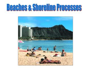Beaches & Shoreline Processes