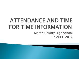 ATTENDANCE AND TIME FOR TIME INFORMATION