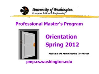 Professional Master's Program 					Orientation 					Spring 2012