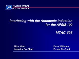 Interfacing with the Automatic Induction  for the AFSM-100  MTAC 96