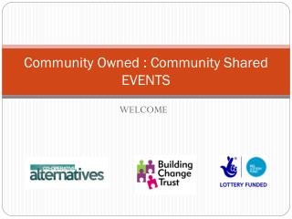 Community Owned : Community Shared   EVENTS