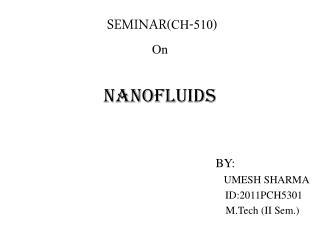 SEMINAR (CH-510) On NANOFLUIDS