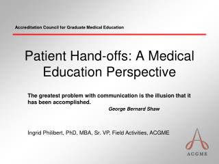 Patient Hand-offs: A Medical Education Perspective