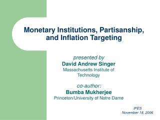 Monetary Institutions, Partisanship, and Inflation Targeting