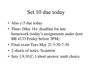 Set 10 due today
