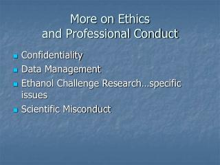 More on Ethics  and Professional Conduct