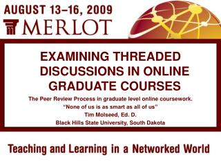 """The Peer Review Process in graduate level online coursework. """"None of us is as smart as all of us"""""""