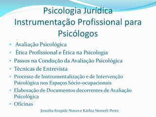Psicologia Jur ídica Instrumentação  Profissional para Psicólogos