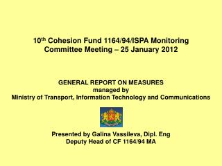 10 th  Cohesion Fund 1164/94/ISPA Monitoring Committee Meeting � 25 January 2012