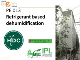PE 013 Refrigerant based dehumidification