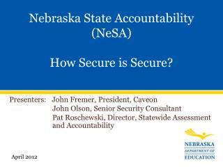 Presenters:   John  Fremer , President,  Caveon John Olson, Senior Security Consultant