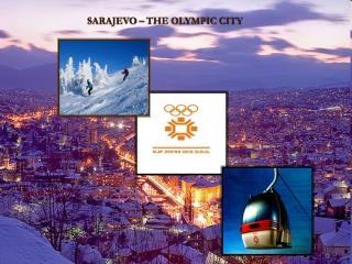 SARAJEVO � THE OLYMPIC CITY