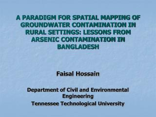 A PARADIGM FOR SPATIAL MAPPING OF GROUNDWATER CONTAMINATION IN RURAL SETTINGS: LESSONS FROM ARSENIC CONTAMINATION IN BAN