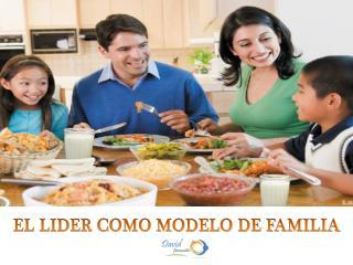 EL LIDER COMO MODELO DE FAMILIA
