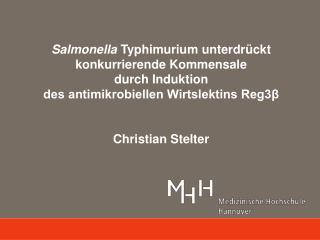 Salmonella  Typhimurium unterdr�ckt konkurrierende Kommensale durch Induktion