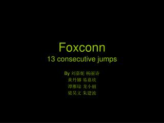 Foxconn 13 consecutive jumps