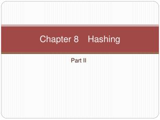 Chapter 8 	Hashing