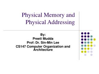Physical Memory and Physical Addressing