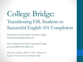 College Bridge:  Transitioning  ESL Students to Successful English 101 Completion