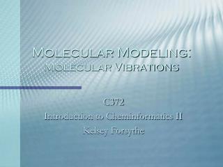 Molecular Modeling: Molecular Vibrations
