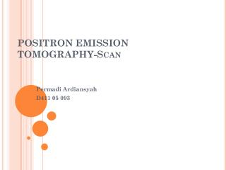 POSITRON EMISSION TOMOGRAPHY-Scan