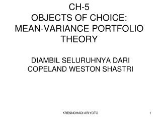 CH-5 OBJECTS OF CHOICE: MEAN-VARIANCE PORTFOLIO THEORY