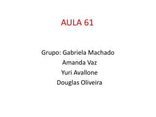 AULA 61 aula – 61 a 63