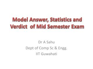 Model Answer, Statistics and  Verdict  of Mid Semester Exam