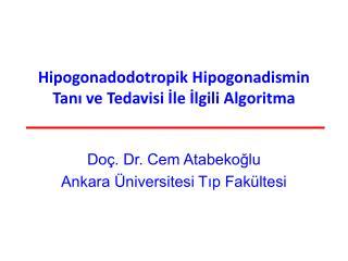 Hipogonadodotropik Hipogonadismin Tan? ve Tedavisi ?le ?lgili Algoritma