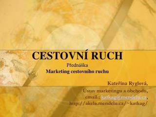 CESTOVN� RUCH P?edn�ka Marketing cestovn�ho ruchu