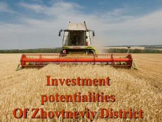 Investment potentialities Of  Zhovtneviy  District