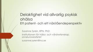 D elaktighet vid allvarlig psykisk ohälsa Ett  patient- och ett närståendeperspektiv