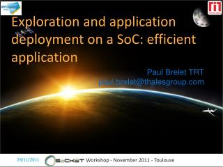 Exploration and application deployment on a SoC: efficient application