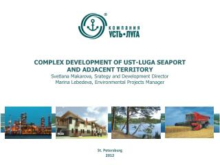 COMPLEX DEVELOPMENT OF UST-LUGA  SEA PORT AND ADJACENT TERRITORY