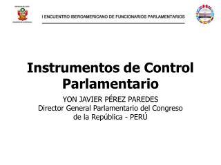 Instrumentos de Control Parlamentario