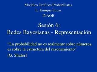 Sesión 6:  Redes Bayesianas - Representación