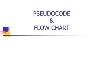 PSEUDOCODE   &  FLOW CHART