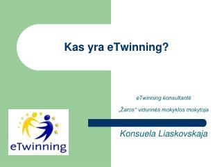 Kas yra  eTwinning ?