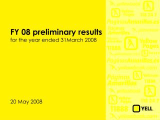 FY 08 preliminary results for the year ended 31March 2008