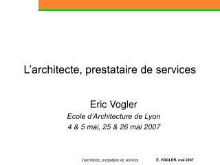 L�architecte, prestataire de services