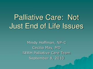 Palliative Care:  Not Just End of Life Issues