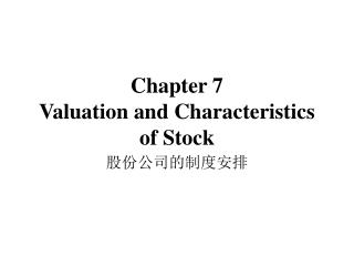 Chapter 7 Valuation and Characteristics of Stock