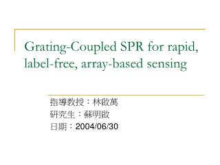 Grating-Coupled SPR for rapid, label-free, array-based sensing