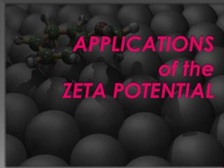 APPLICATIONS of the  ZETA POTENTIAL