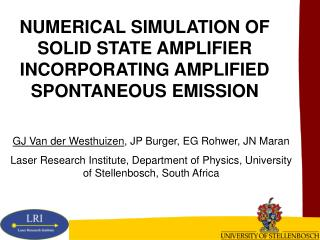 NUMERICAL SIMULATION OF SOLID STATE AMPLIFIER INCORPORATING AMPLIFIED SPONTANEOUS EMISSION