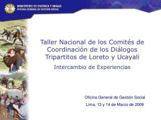 Taller Nacional de los Comit�s de Coordinaci�n de los Di�logos Tripartitos de Loreto y Ucayali