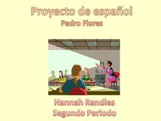Proyecto de  español Pedro Flores